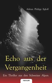 Adrian Philipp Egloff: Echo aus der Vergangenheit, Buch