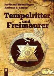 Ferdinand Neundlinger: Tempelritter und Freimaurer, Buch