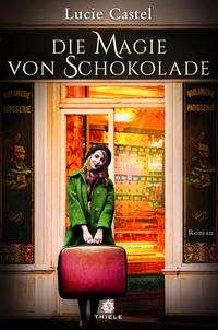 Lucie Castel: Die Magie von Schokolade, Buch