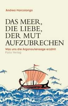 Andrea Marcolongo: Das Meer, die Liebe, der Mut aufzubrechen, Buch