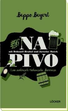 Beppo Beyerl: Na Pivo mit Bohumil Hrabal und Jaroslav Hašek, Buch