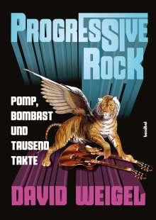 David Weigel: Progressive Rock, Buch
