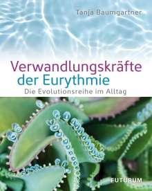 Tanja Baumgartner: Verwandlungskräfte der Eurythmie, Buch