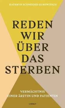Kathryn Schneider-Gurewitsch: Reden wir über das Sterben, Buch