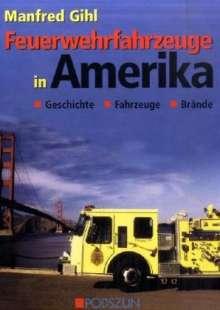 Manfred Gihl: Feuerwehrfahrzeuge in Amerika, Buch