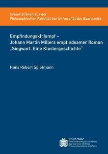"""Hans Robert Spielmann: Empfindungsk(r)ampf - Johann Martin Millers empfindsamer Roman """"Siegwart. Eine Klostergeschichte"""", Buch"""