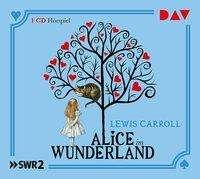Lewis Carroll: Alice im Wunderland, CD