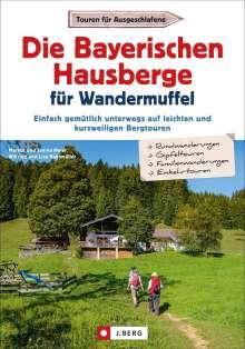 Markus Meier: Die Bayerischen Hausberge für Wandermuffel, Buch