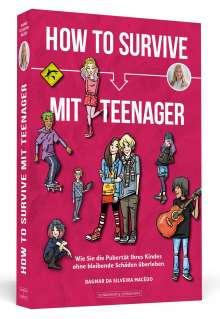 Dagmar da Silveira Macêdo: How To Survive mit Teenager, Buch