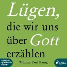 William Paul Young: Lügen, die wir uns über Gott erzählen, CD