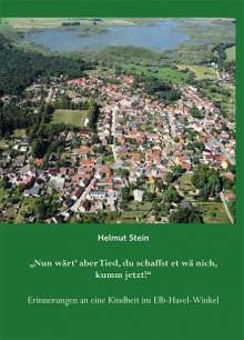 """Helmut Stein: """"Nun wärt' aber Tied, du schaffst et wä nich, kumm jetzt!"""", Buch"""