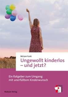 Miriam Funk: Ungewollt kinderlos - und jetzt?, Buch