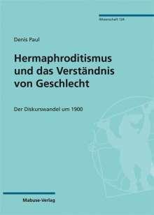 Denis Paul: Hermaphroditismus und das Verständnis von Geschlecht, Buch