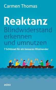 Carmen Thomas: Reaktanz - Blindwiderstand erkennen und umnutzen, Buch