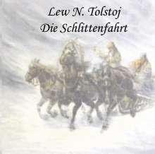Leo N. Tolstoi: Die Schlittenfahrt (Der Schneesturm), 2 CDs
