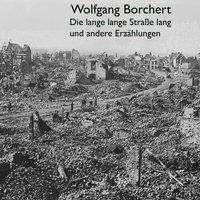 Wolfgang Borchert: Die lange lange Straße lang, MP3-CD