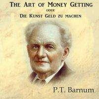 P. T. Barnum: The Art of Money Getting oder Die Kunst Geld zu machen, MP3-CD