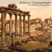 Theodor Birt: Römische Charakterköpfe, MP3-CD