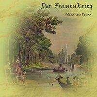 Alexandre Dumas: Der Frauenkrieg, MP3-CD