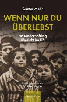 Günter Mohr: Wenn nur du überlebst, Buch