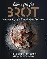 Nima Hemmat-Azad: Bühne frei für Brot, Croissant, Baguette, Tarte, Quiche und Macarons, Buch