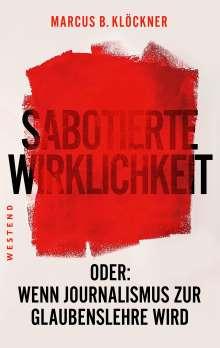 Marcus B. Klöckner: Sabotierte Wirklichkeit, Buch
