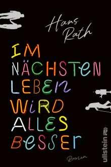 Hans Rath: Im nächsten Leben wird alles besser, Buch