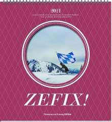 Martin Bolle: Zefix! Wandkalender 2021, Kalender