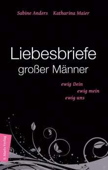 Katharina Maier: Liebesbriefe großer Männer, Buch