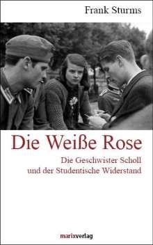 Frank Sturms: Die Weiße Rose, Buch