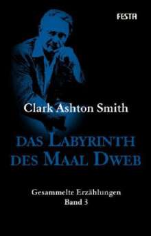 Clark Ashton Smith: Das Labyrinth des Maal Dweb, Buch