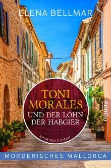 Elena Bellmar: Mörderisches Mallorca - Toni Morales und der Lohn der Habgier, Buch