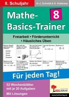 Hans J. Schmidt: Mathe-Basics-Trainer / 8. Schuljahr Grundlagentraining für jeden Tag!, Buch