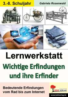 Gabriela Rosenwald: Lernwerkstatt Wichtige Erfindungen und ihre Erfinder, Buch