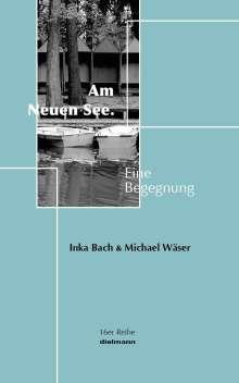 Michael Wäser: Am Neuen See, Buch