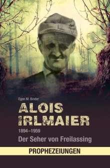 Egon M. Binder: Alois Irlmaier 1894-1959, Buch
