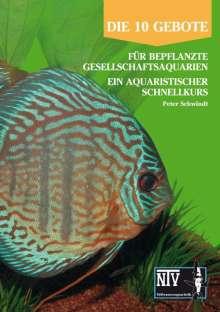 Peter Schwindt: 10 Gebote für bepflanzte Gesellschaftsaquarien, Buch