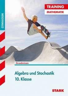 Marc Schuster: Training Mathematik Mittelstufe / Algebra und Stochastik 10. Klasse, Buch