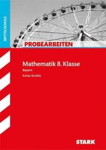 Katja Schön: Probearbeiten Mathe 8. Klasse Hauptschule, Buch
