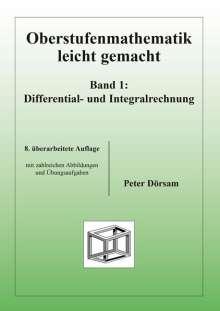 Peter Dörsam: Oberstufenmathematik leicht gemacht / Differential- und Integralrechnung 1, Buch