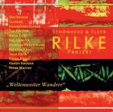 """Rainer Maria Rilke: Rilke Projekt. """"Weltenweiter Wandrer"""", CD"""