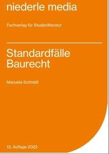 Manuela Schmidt: Standardfälle Baurecht, Buch