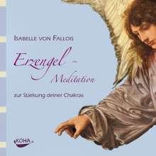 Isabelle von Fallois: Erzengel-Meditation zur Stärkung deiner Chakras, CD