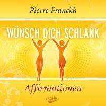 Pierre Franckh: Wünsch dich schlank -  Affirmationen, CD