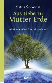 Kiesha Crowther: Aus Liebe zu Mutter Erde, Buch