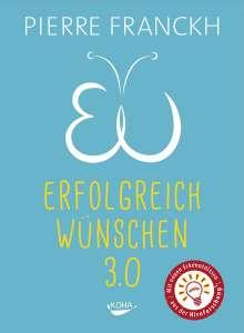 Pierre Franckh: Erfolgreich wünschen 3.0, Buch