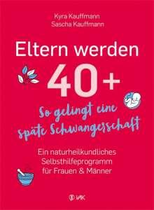Kyra Kauffmann: Eltern werden 40+, Buch