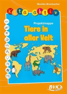 Mareike Brombacher: Kita aktiv Projektmappe Tiere in aller Welt, Buch