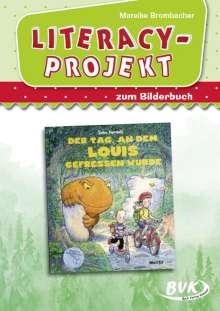 Mareike Brombacher: Literacy-Projekt zum Bilderbuch Der Tag, an dem Louis gefressen wurde, Buch