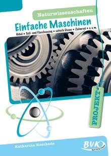 Katharina Koschade: PROJEKT: Naturwissenschaften - Einfache Maschinen, Buch